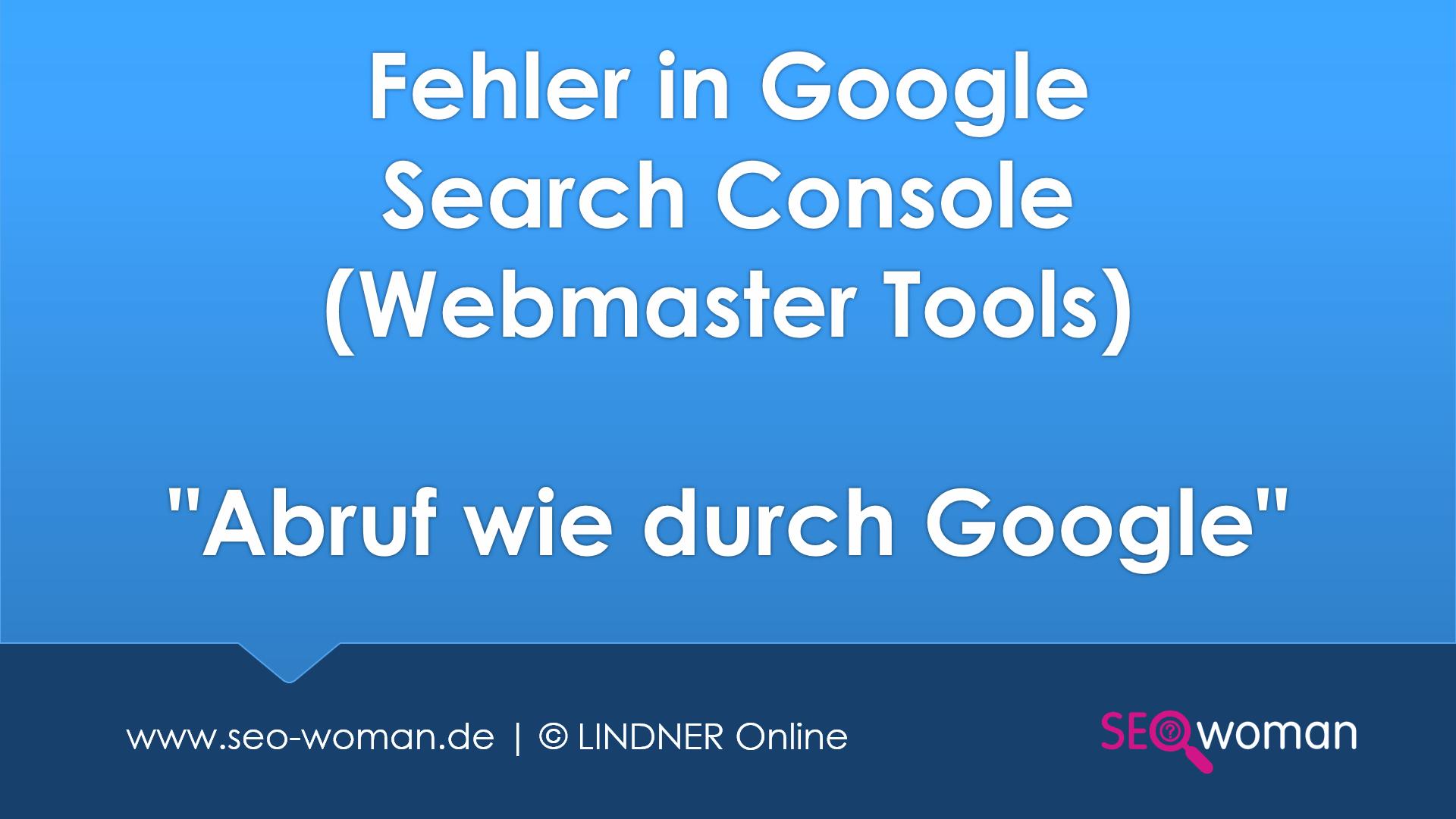 Fehler Google Webmaster Toosl: Abruf wie durch Google
