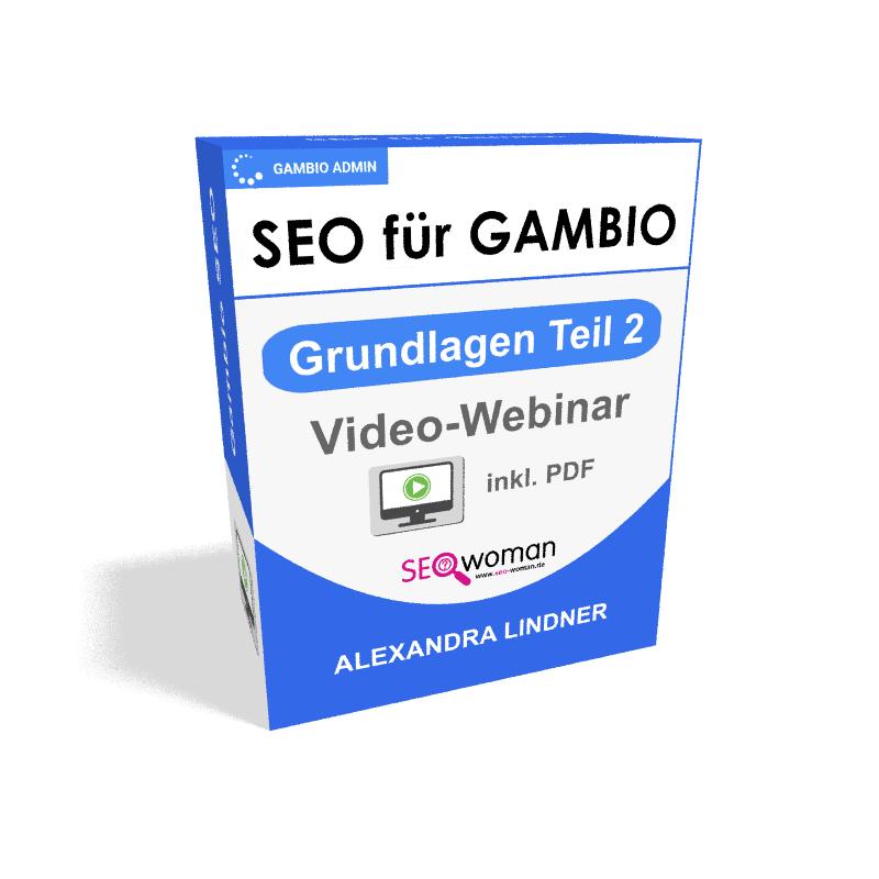 SEO für Gambio: Webinar SEO-Grundlagen Teil 2
