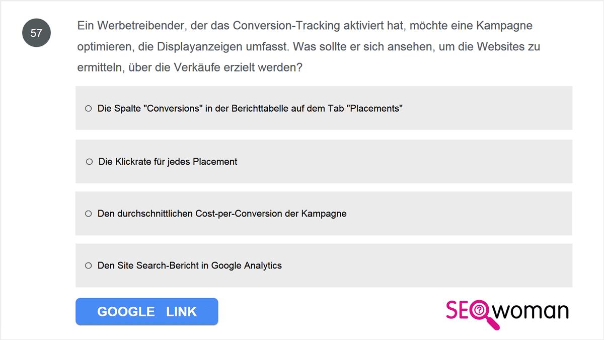 Ein Werbetreibender, der das Conversion-Tracking aktiviert hat, möchte eine Kampagne optimieren, die Displayanzeigen umfasst. Was sollte er sich ansehen, um die Websites zu ermitteln, über die Verkäufe erzielt werden?