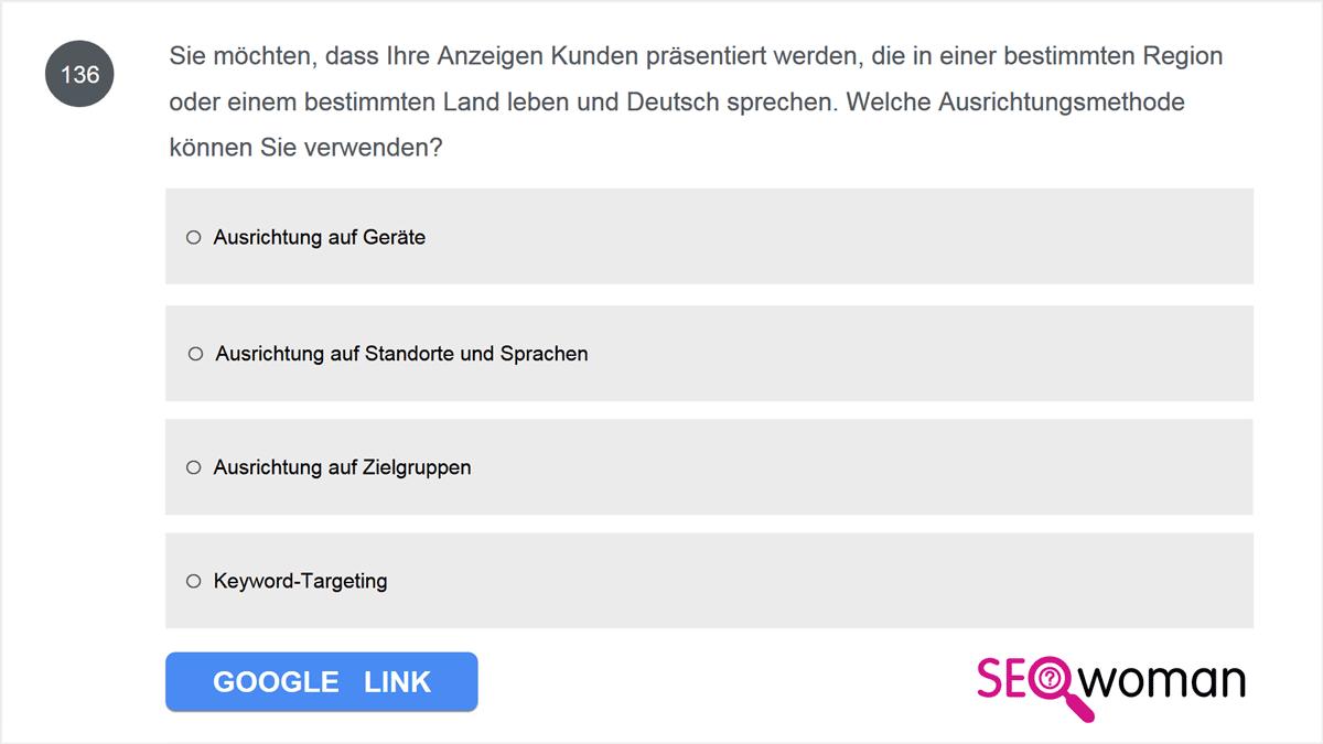 Sie möchten, dass Ihre Anzeigen Kunden präsentiert werden, die in einer bestimmten Region oder einem bestimmten Land leben und Deutsch sprechen. Welche Ausrichtungsmethode können Sie verwenden?