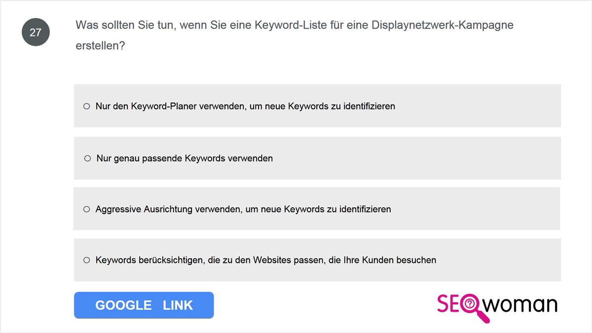 Was sollten Sie tun, wenn Sie eine Keyword-Liste für eine Displaynetzwerk-Kampagne erstellen?