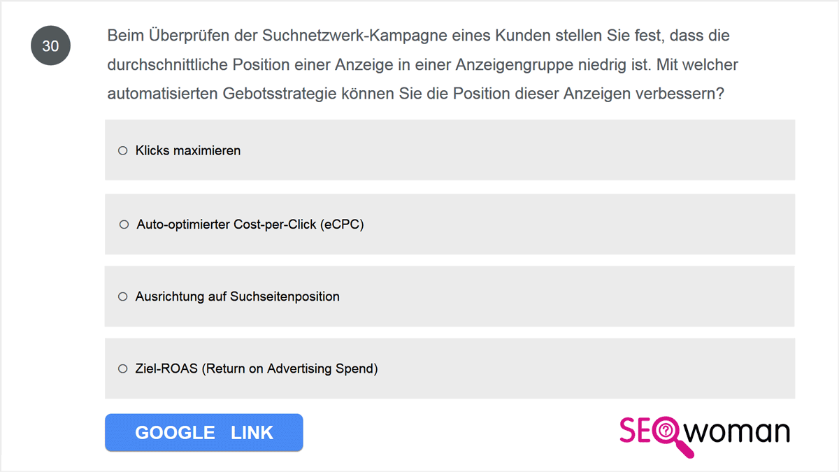 Beim Überprüfen der Kampagne im Suchnetzwerk eines Kunden stellen Sie fest, dass die durchschnittliche Position der Anzeigen einer Anzeigengruppe niedrig ist. Mit welcher flexiblen Gebotsstrategie können Sie die Position dieser Anzeigen verbessern?
