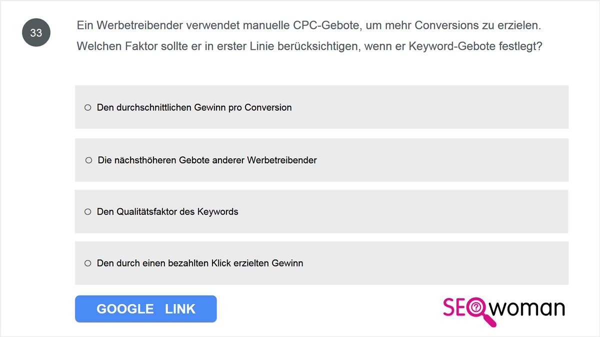 Ein Werbetreibender verwendet manuelle CPC-Gebote, um mehr Conversions zu erzielen. Welchen Faktor sollte er in erster Linie berücksichtigen, wenn er Keyword-Gebote festlegt?