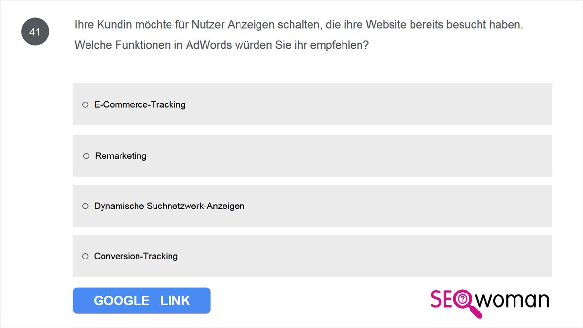 Ihre Kundin möchte für Nutzer Anzeigen schalten, die ihre Website bereits besucht haben. Welche Funktionen in AdWords würden Sie ihr empfehlen?