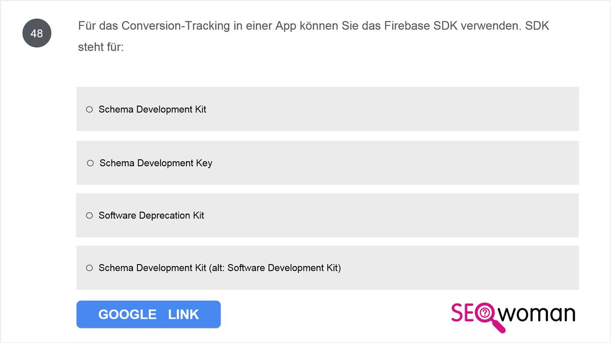 Für das Conversion-Tracking in einer App können Sie das Firebase SDK verwenden. SDK steht für: ...