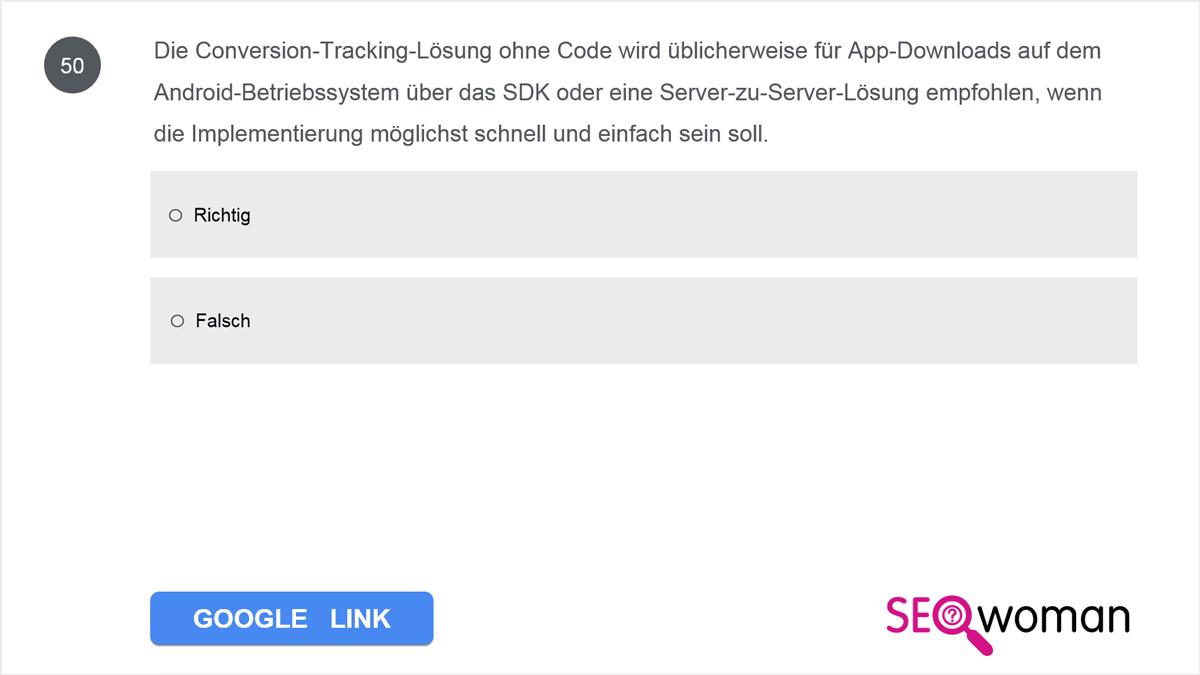 Die Conversion-Tracking-Lösung ohne Code wird üblicherweise für App-Downloads auf dem Android-Betriebssystem über das SDK oder eine Server-zu-Server-Lösung empfohlen, wenn die Implementierung möglichst schnell und einfach sein soll.