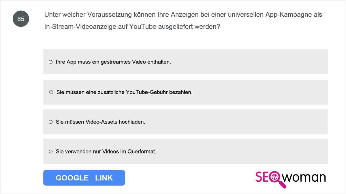 Unter welcher Voraussetzung können Ihre Anzeigen bei einer universellen App-Kampagne als In-Stream-Videoanzeige auf YouTube ausgeliefert werden?