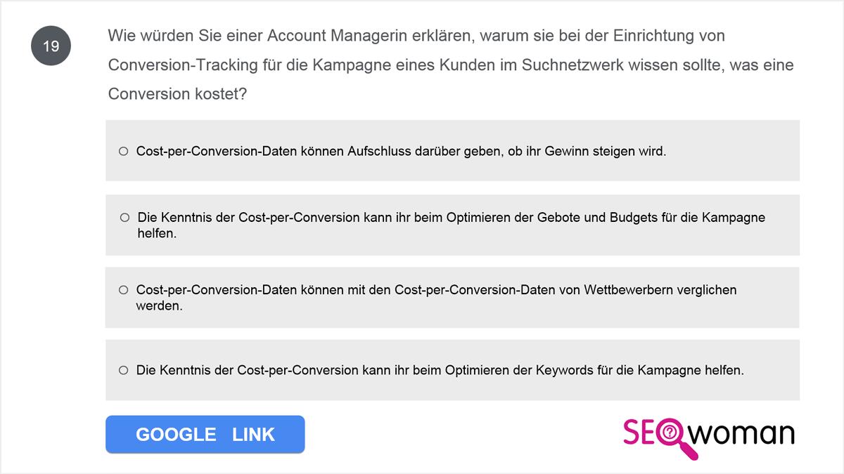 Wie würden Sie einer Account Managerin erklären, warum sie bei der Entwicklung von Conversion-Tracking für die Kampagne eines Kunden im Suchnetzwerk wissen sollte, was eine Conversion kostet?