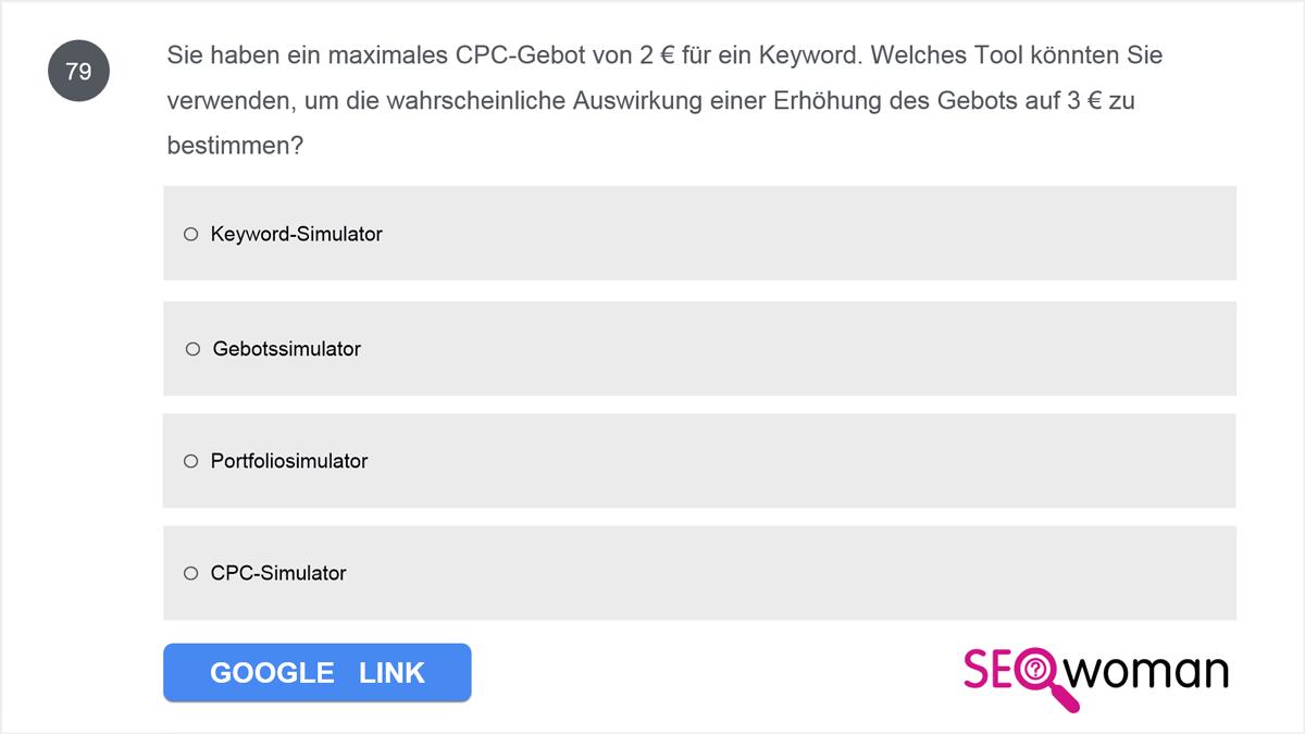 Sie haben ein maximales CPC-Gebot von 2 € für ein Keyword. Welches Tool könnten Sie verwenden, um die wahrscheinliche Auswirkung einer Erhöhung des Gebots auf 3 € zu bestimmen?