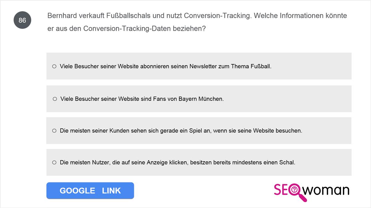 Bernhard verkauft Fußballschals und nutzt Conversion-Tracking. Welche Informationen könnte er aus den Conversion-Tracking-Daten beziehen?
