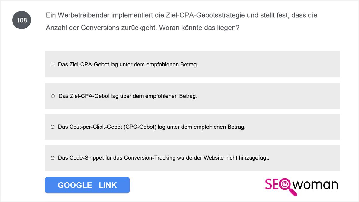 Ein Werbetreibender implementiert die Ziel-CPA-Gebotsstrategie und stellt fest, dass die Anzahl der Conversions zurückgeht. Woran könnte das liegen?