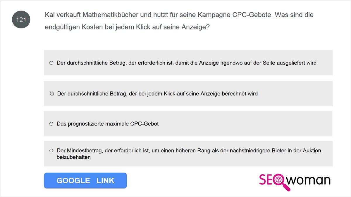 Kai verkauft Mathematikbücher und nutzt für seine Kampagne CPC-Gebote. Was sind die endgültigen Kosten bei jedem Klick auf seine Anzeige?