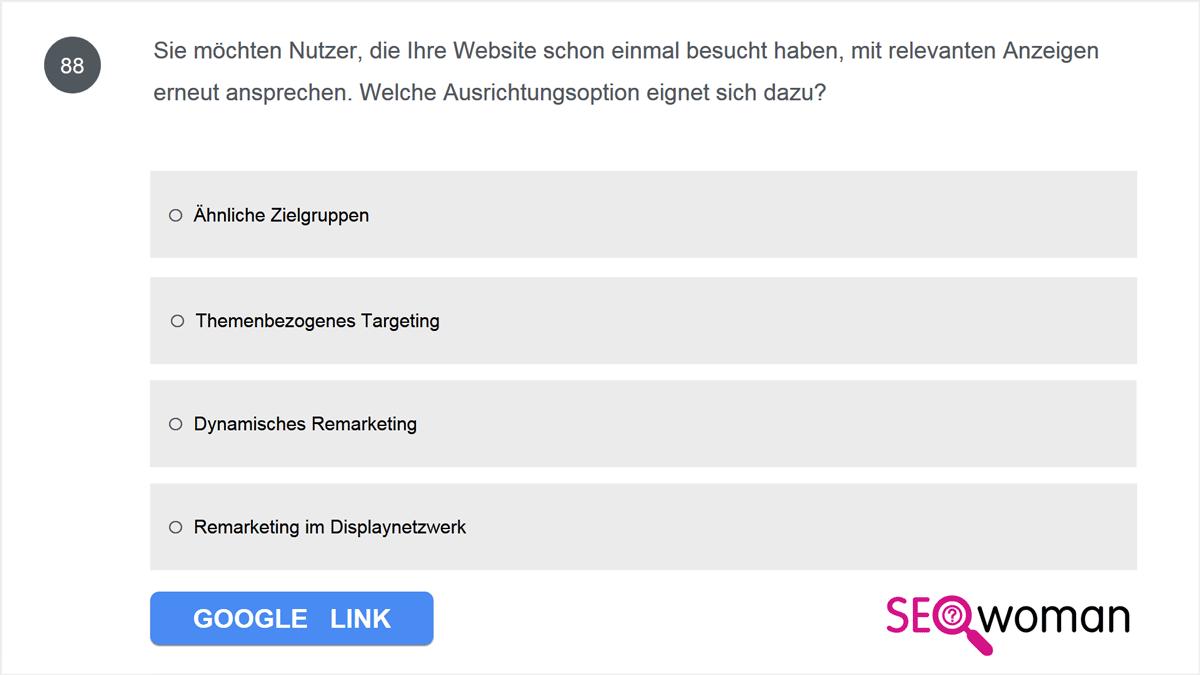Sie möchten Nutzer, die Ihre Website schon einmal besucht haben, mit relevanten Anzeigen erneut ansprechen. Welche Ausrichtungsoption eignet sich dazu?