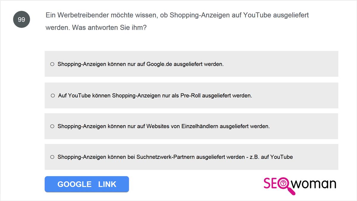 Ein Werbetreibender möchte wissen, ob Shopping-Anzeigen auf YouTube ausgeliefert werden. Was antworten Sie ihm?