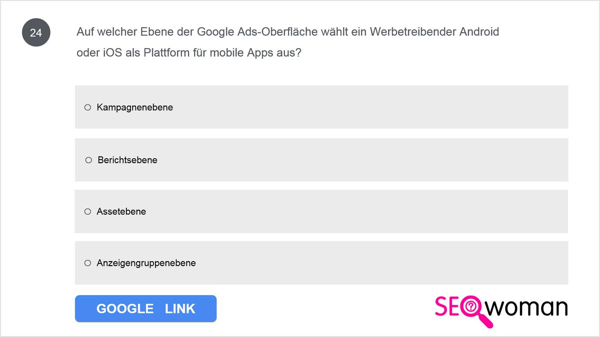 Auf welcher Ebene der Google Ads-Oberfläche wählt ein Werbetreibender Android oder iOS als Plattform für mobile Apps aus?