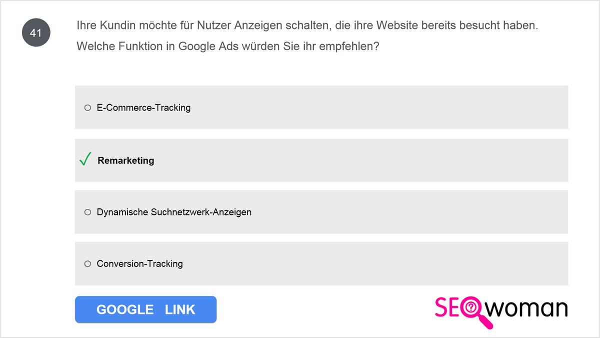 Ihre Kundin möchte für Nutzer Anzeigen schalten, die ihre Website bereits besucht haben. Welche Funktion in Google Ads würden Sie ihr empfehlen?