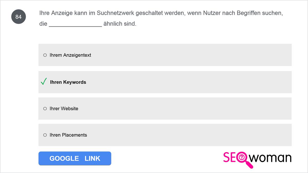 Ihre Anzeige kann im Suchnetzwerk geschaltet werden, wenn Nutzer nach Begriffen suchen, die ... ähnlich sind.