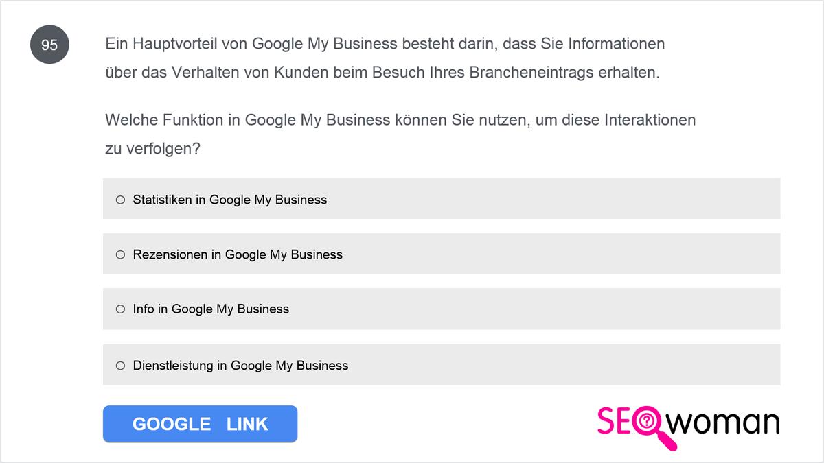 Ein Hauptvorteil von Google My Business besteht darin, dass Sie Informationen über das Verhalten von Kunden beim Besuch Ihres Brancheneintrags erhalten. Welche Funktion in Google My Business können Sie nutzen, um diese Interaktionen zu verfolgen?