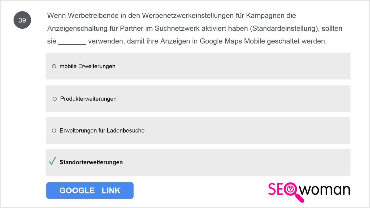 Wenn Werbetreibende in den Werbenetzwerkeinstellungen für Kampagnen die Anzeigenschaltung für Partner im Suchnetzwerk aktiviert haben (Standardeinstellung), sollten sie ... verwenden, damit ihre Anzeigen in Google Maps Mobile geschaltet werden.