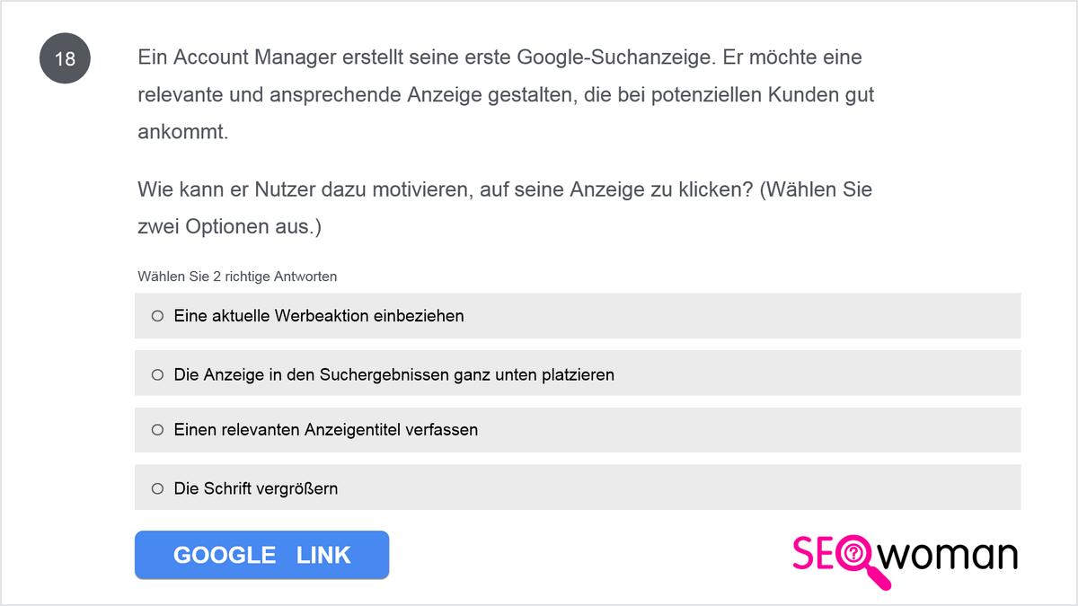 Gisela erstellt ihre erste Google-Suchanzeige. Sie möchte die Anzeige möglichst einladend und relevant gestalten, um die Aufmerksamkeit potenzieller Kunden zu wecken. Um möglichst viele Klicks zu erzielen, sollte sie eine Anzeige erstellen, die _____.