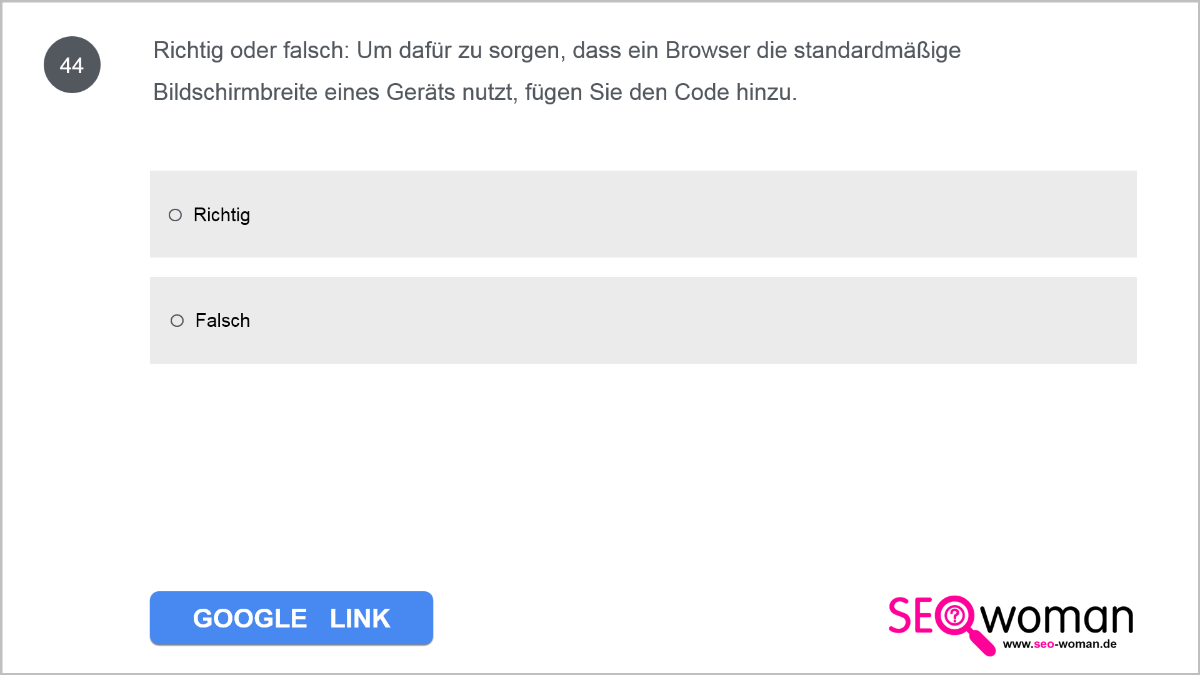 Richtig oder falsch: Um dafür zu sorgen, dass ein Browser die standardmäßige Bildschirmbreite eines Geräts nutzt, fügen Sie den Code hinzu.