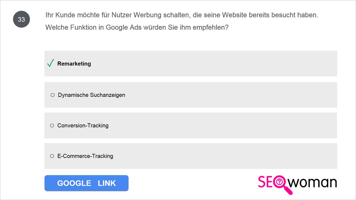 Ihr Kunde möchte für Nutzer Werbung schalten, die seine Webseite bereits besucht haben. Welche Funktion in AdWords würden Sie ihm empfehlen?