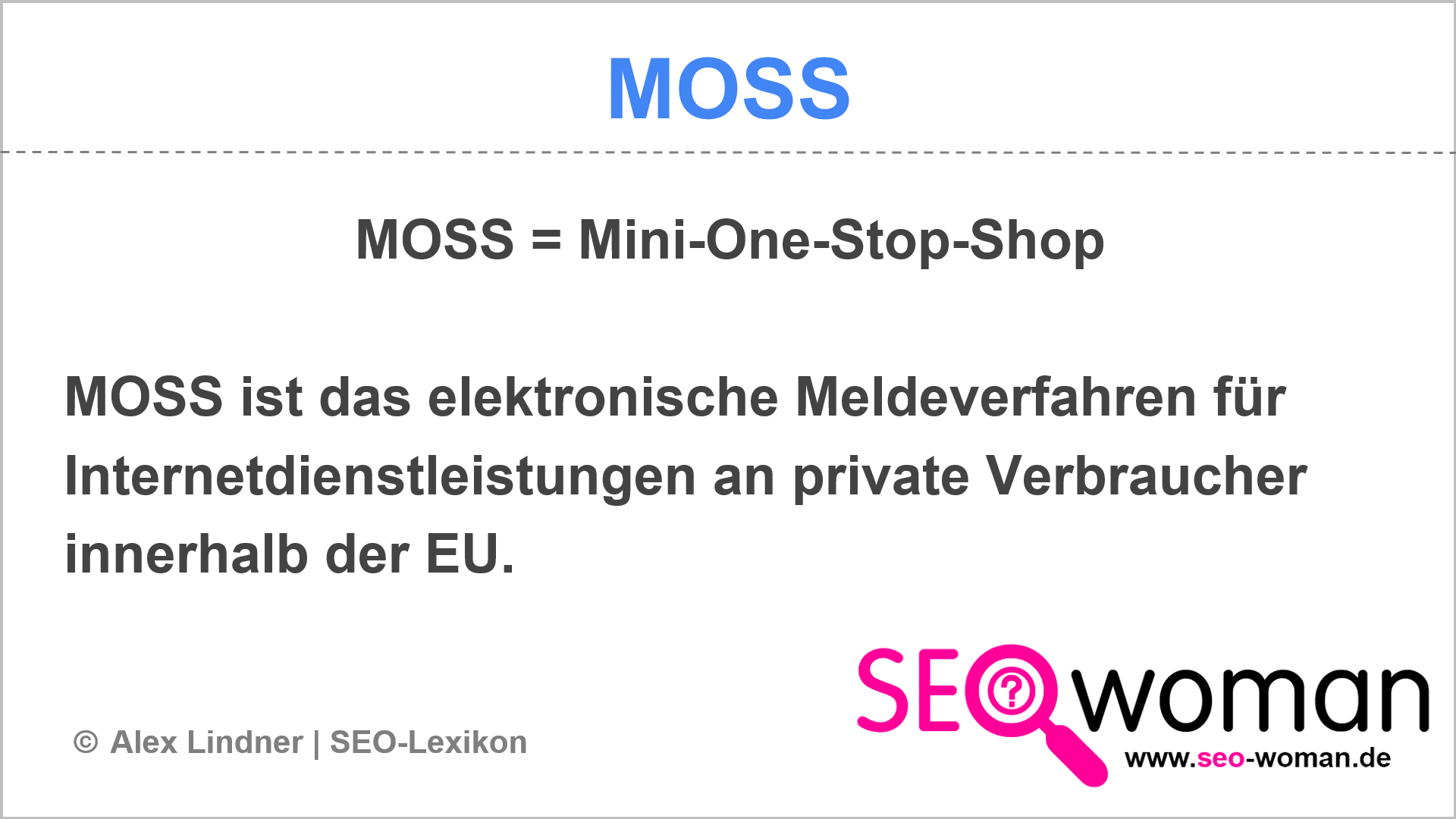 MOSS (Mini-One-Stop-Shop)